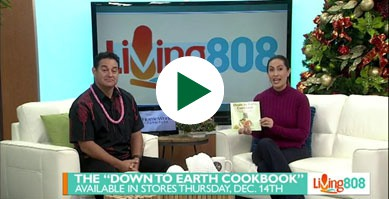 Down to Earth Cookbook Featured on Living 808