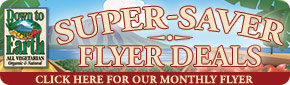 Super Saver Flyer Deals: Click Here for our Monthly Flyer