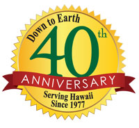 Down to Earth 40th Anniversary: Serving Hawaii since 1977