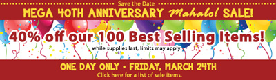 Mega 40th Anniversay Mahalo! Sale