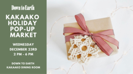A festive holiday gift adorned with a macrame decoration, plus information about the Down to Earth Kakaako Holiday Pop-Up Market, featuring local artists.