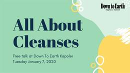 All About Cleanses: Free Talk at Down to Earth Kapolei - Tuesday January 7, 2020