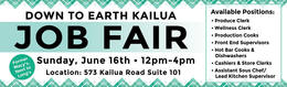 Down to Earth Kailua Job Fair: Sunday, June 16th 12-4pm