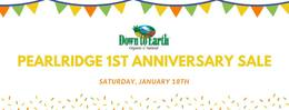 Down to Earth Organic and Natural: Pearlridge First Anniversary Sale, Saturday January 18th