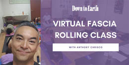 Virtual Fascia Rolling Class with Anthony Chrisco