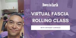 Down to Earth Virtual Fascia Rolling Class