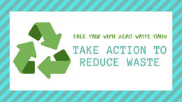 Free Talk with Zero Waste Oahu: Take Action to Reduce Waste