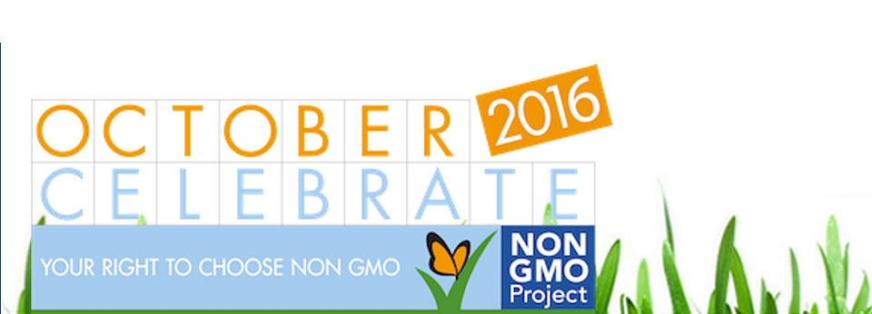 October 2016, Celebrate Your Right to Choose Non-GMO