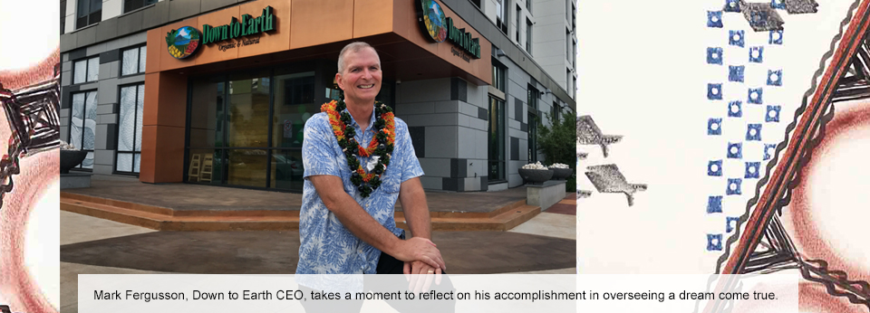 Mark Fergusson, Down to Earth CEO, in front of new Kapolei store